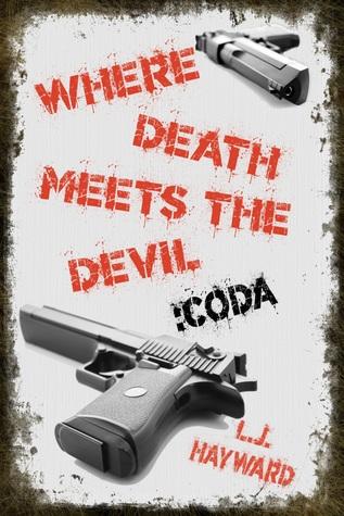 Where Death Meets the Devil: Coda by L.J. Hayward