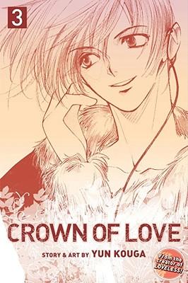 Crown of Love, Volume 3 by Yun Kouga