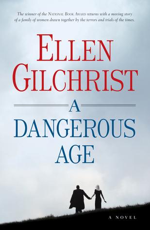 A Dangerous Age by Ellen Gilchrist