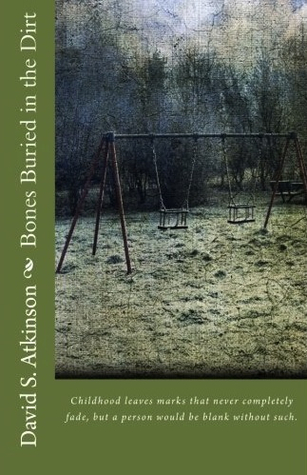 Bones Buried in the Dirt by David S. Atkinson