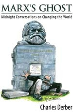 Marx's Ghost: Midnight Conversations on Changing the World by Charles Derber