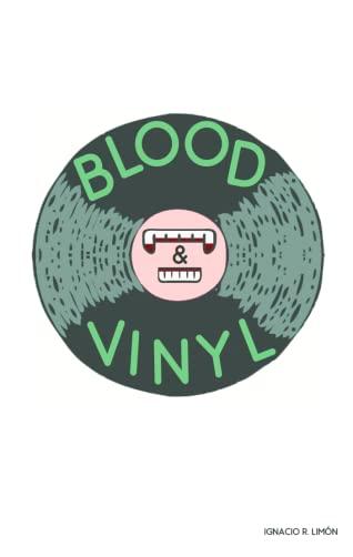 Blood & Vinyl (Dream of Waking, #1) by Ignacio R. Limón