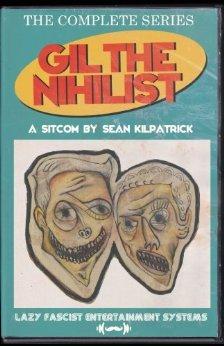 Gil the Nihilist: A Sitcom by Sean Kilpatrick