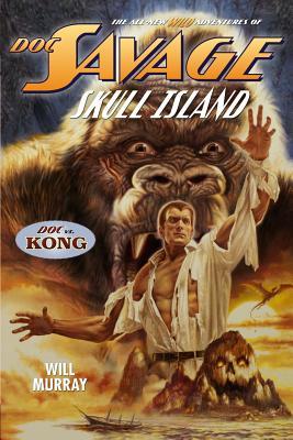 Doc Savage: Skull Island by Will Murray
