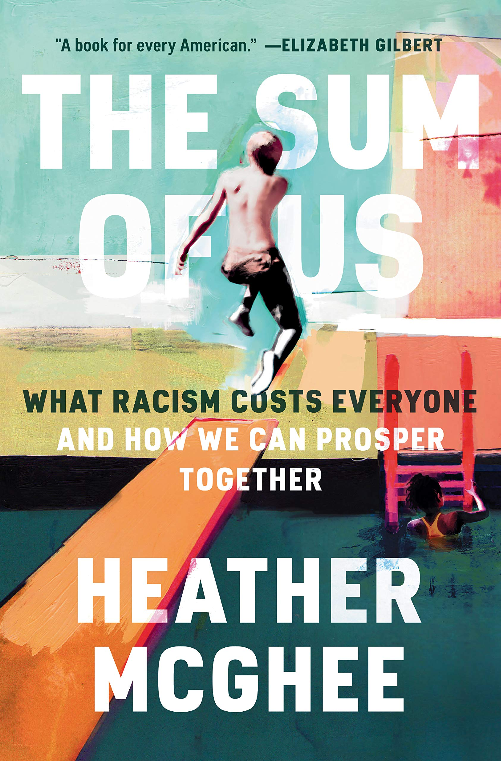 The Sum of Us: What Racism Costs Everyone and How We Can Prosper Together by Heather McGhee