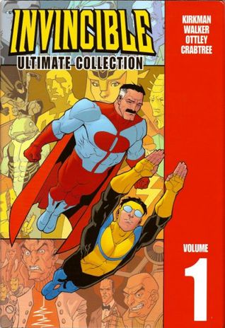 Invincible: Ultimate Collection, Vol. 1 by Matt Roberts, Brian Michael Bendis, Cory Walker, Cliff Rathburn, Mark Englert, Robert Kirkman, Dave Johnson, Terry Stevens, Ryan Ottley