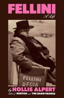 Fellini: A Life by Hollis Alpert
