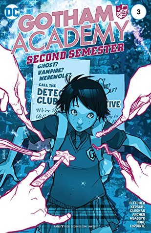 Gotham Academy: Second Semester #3 by Sandra Hope, Serge LaPointe, Karl Kerschl, Brenden Fletcher, MSASSYK, Becky Cloonan, Adam Archer