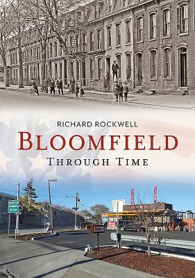Bloomfield Through Time by Richard Rockwell
