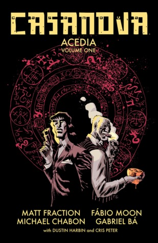 Casanova: Acedia, Vol. 1 by Gabriel Bá, Michael Chabon, Cris Peter, Fábio Moon, Matt Fraction, Dustin Harbin