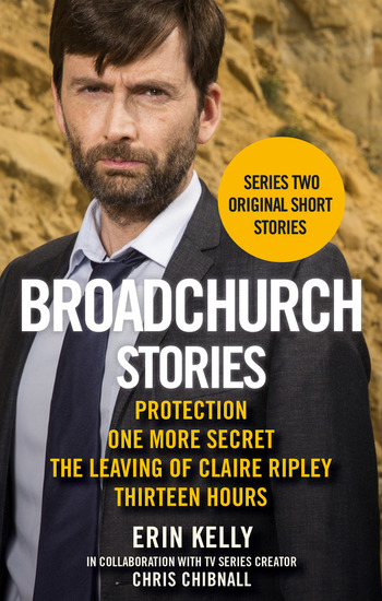Broadchurch Stories Volume 2 by Chris Chibnall, Erin Kelly