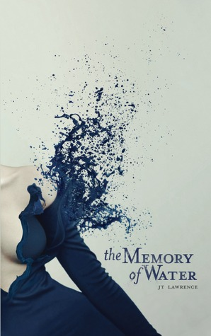 The Memory of Water by J.T. Lawrence