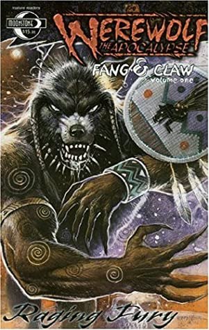 Werewolf the Apocalypse: Fang and Claw Volume 1: Raging Fury by Gerald DeCaire, Joe Gentile, Steve Ellis