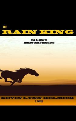 The Rain King by Kevin Lynn Helmick