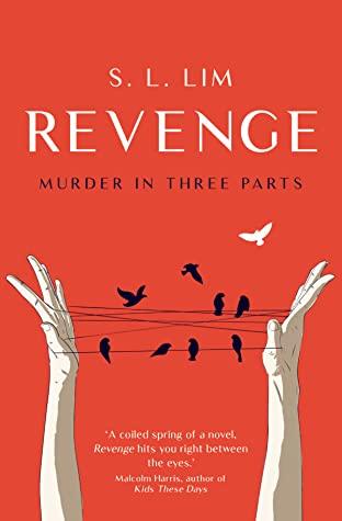 Revenge, Murder in Three Parts by S.L. Lim