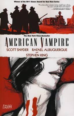 American Vampire, Volume 1 by Scott Snyder, Rafael Albuquerque, Stephen King