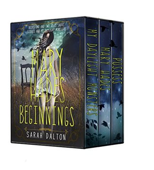 Mary Hades: Beginnings by Sarah Dalton