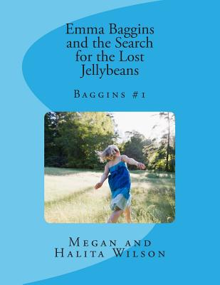 Emma Baggins and the Search for the Lost Jellybeans by Halita Wilson, Megan Wilson