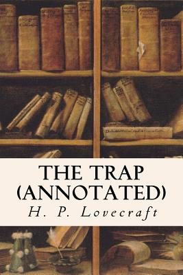 The Trap (annotated) by Henry S. Whitehead, H.P. Lovecraft