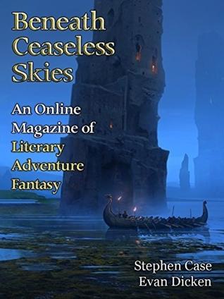 Beneath Ceaseless Skies Issue #212 by Stephen Case, Scott H. Andrews, Evan Dicken