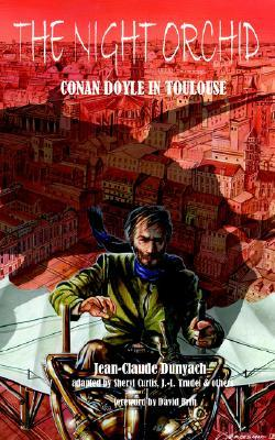 The Night Orchid: Conan Doyle in Toulouse by Jean-Louis Trudel, David Brin, Jean-Claude Dunyach, Sheryl Curtis