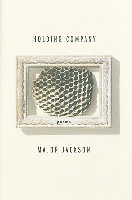 Holding Company: Poems by Major Jackson