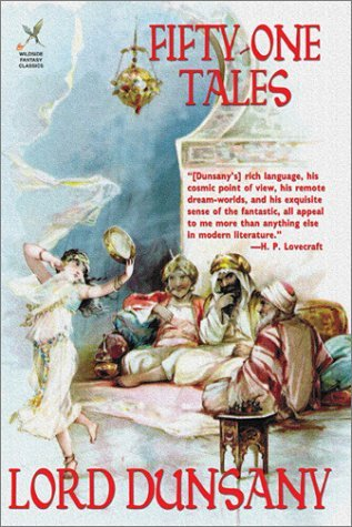 Fifty-One Tales by Lin Carter, John Gregory Betancourt, Lord Dunsany