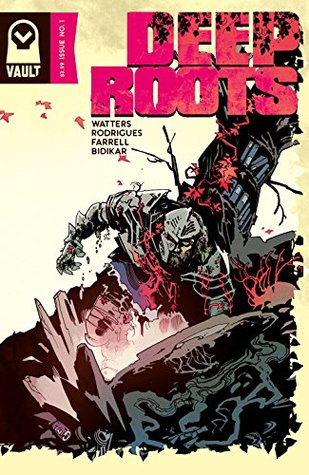 Deep Roots #1 by Triona Farrell, Val Rodrigues, Dan Watters