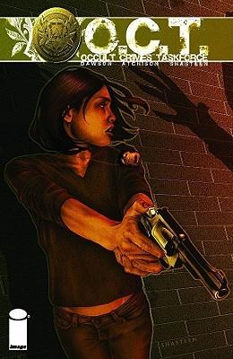 Occult Crimes Taskforce by Tony Shasteen, Rosario Dawson, David Atchison
