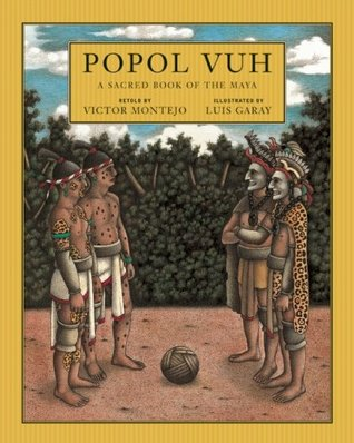 Popol Vuh by Victor Montejo, Luis Garay, David Unger