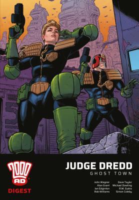 2000 Ad Digest - Judge Dredd: Ghost Town by Alan Grant, John Wagner, Rob Williams