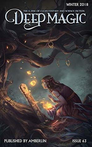 Deep Magic - Winter 2018 by James Islington, Maria J. Morillo, Steve DuBois, Anthony Tardiff, Jeff Wheeler, Paul R. Hardy