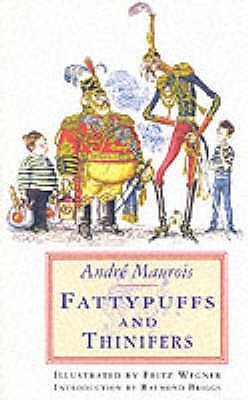 Fattypuffs and Thinifers by پری کیانوش, André Maurois