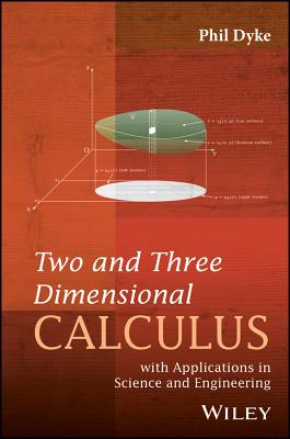 Two and Three Dimensional Calculus: With Applications in Science and Engineering by Phil Dyke