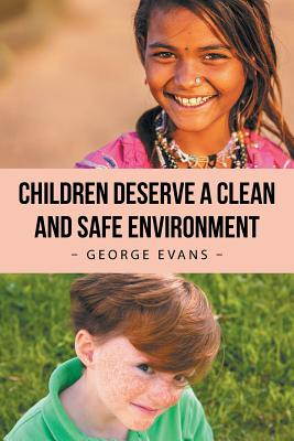 Children Deserve a Clean and Safe Environment by George Evans