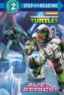 Alien Attack! (Teenage Mutant Ninja Turtles) by Hollis James, Patrick Spaziante, Random House