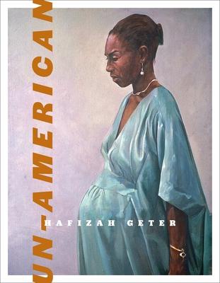 Un-American by Hafizah Geter