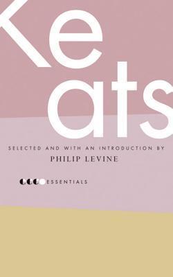 Essential Keats: Selected by Philip Levine by John Keats, Philip Levine
