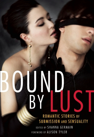 Bound by Lust by Shanna Germain, Alison Tyler