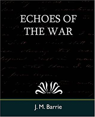 Echoes of the War by J.M. Barrie