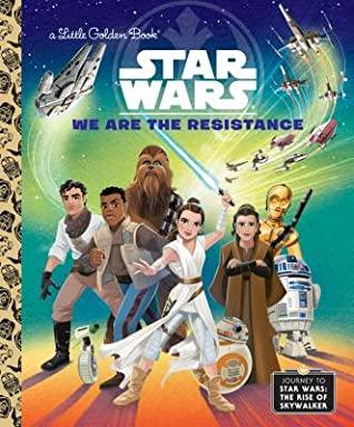 Star Wars: We Are the Resistance by Alan Batson, Elizabeth Schaefer