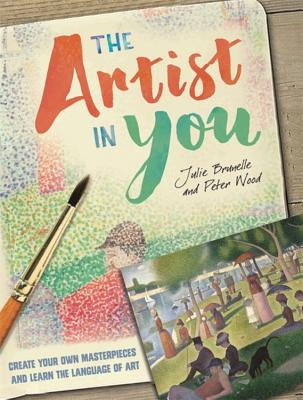 The Artist in You by Julie Brunelle, Peter Wood