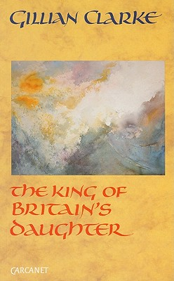 King of Britains Daughter PB by Gillian Clarke