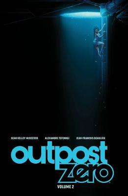 Outpost Zero, Vol. 2 by Jean-François Beaulieu, Sean McKeever, Alexandre Tengfenki