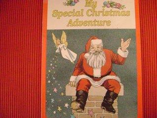 My Special Christmas Adventure by Julia Wilson, Margaret Gibson, Ester Kasepuu