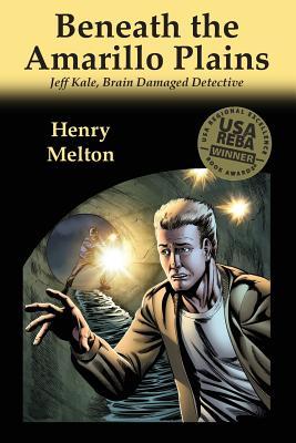 Beneath the Amarillo Plains by Henry Melton