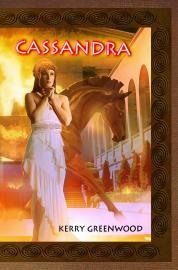 Cassandra by Kerry Greenwood