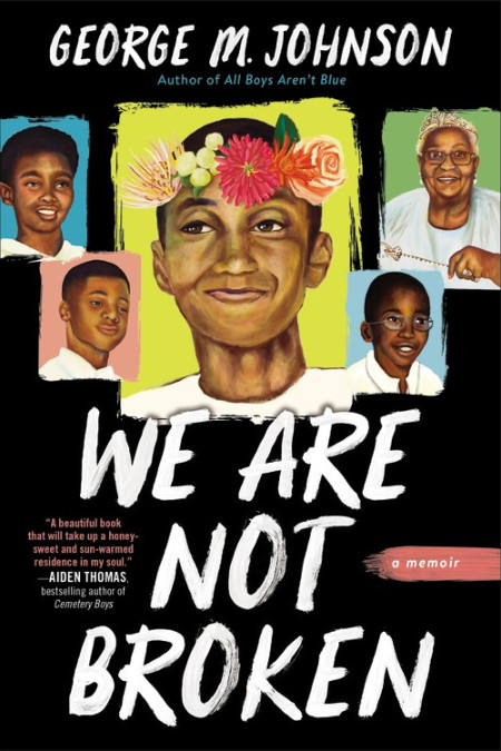 We Are Not Broken by George M. Johnson