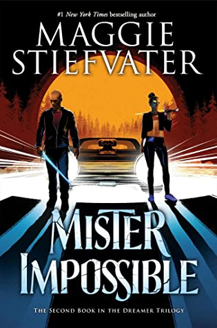 Mister Impossible by Maggie Stiefvater