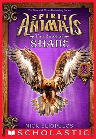 Spirit Animals: The Book of Shane #2 by Nick Eliopulos